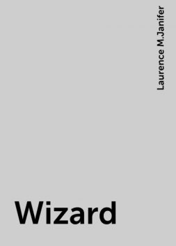 Wizard, Laurence M.Janifer