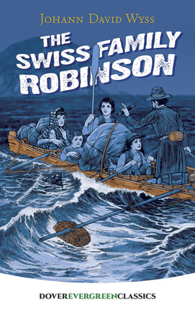 The Swiss Family Robinson, J.D.Wyss