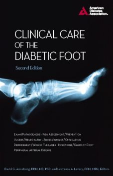 Clinical Care of the Diabetic Foot, Editors, M.P.H., David Armstrong, DPM, Lawrence A. Lavery
