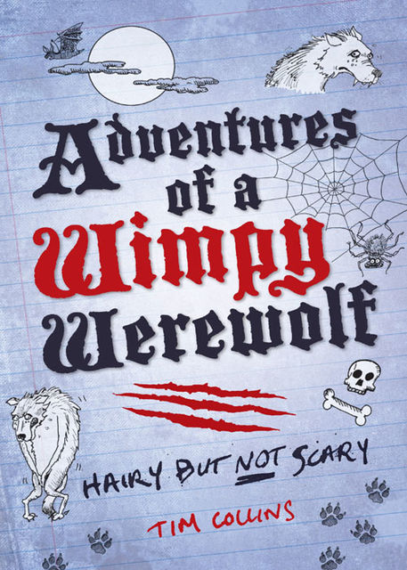 Adventures of a Wimpy Werewolf, Tim Collins