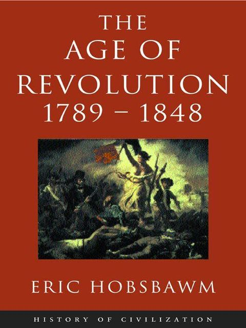 Age of Revolution 1789–1848, Eric Hobsbawm