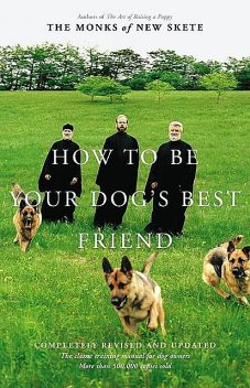 How to Be Your Dog's Best Friend, Monks of New Skete