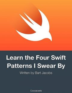 Learn the Four Swift Patterns I Swear By, Bart Jacobs