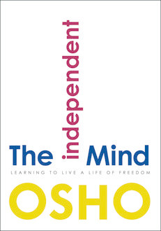 The Independent Mind, Osho