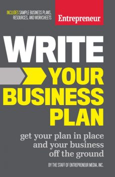 Write Your Business Plan, Inc., The Staff of Entrepreneur Media