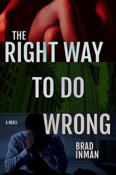 The Right Way to Do Wrong, Brad Inman