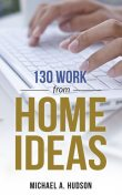 130 Work From Home Ideas, Michael Hudson