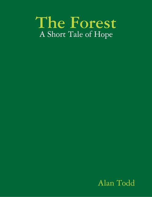 The Forest: A Short Tale of Hope, Alan Todd