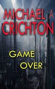 Game Over, Michael Crichton