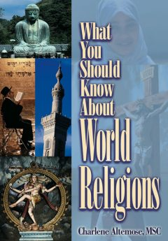 What You Should Know About World Religions, Charlene Altemose