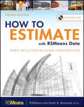 How to Estimate with RSMeans Data, Saleh A.Mubarak