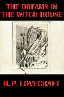 The Dreams In The Witch-House, Howard Lovecraft