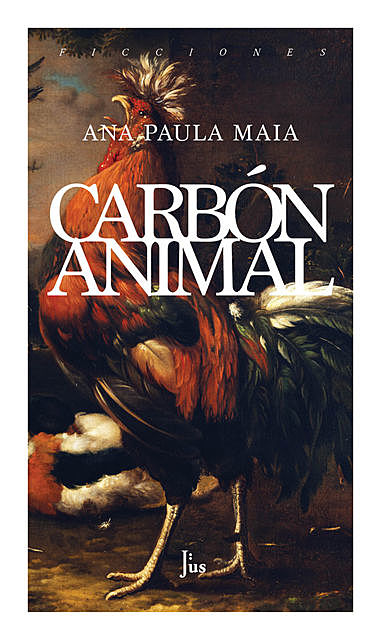 Carbón animal, Ana Paula Maia