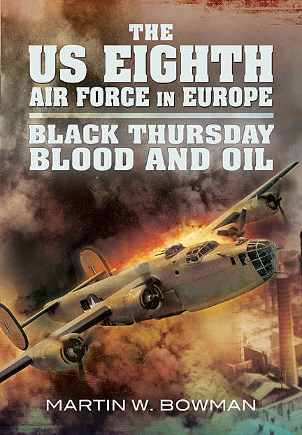 Black Thursday Blood and Oil, Martin Bowman