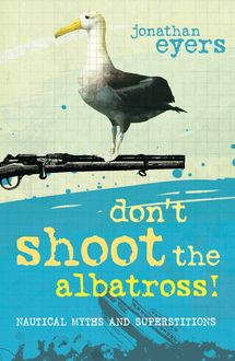 Don't Shoot the Albatross, Jonathan Eyers
