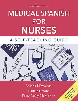 Medical Spanish for Nurses, CRNP, Laurie Urraro, Patty Pasky McMahon, Soledad Traverso