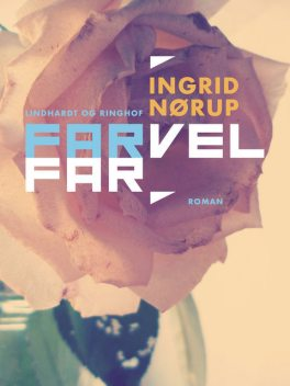 Farvel far, Ingrid Nørup