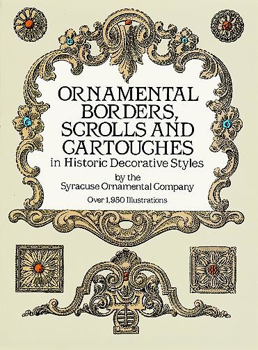 Ornamental Borders, Scrolls and Cartouches in Historic Decorative Styles, Syracuse Ornamental Co.