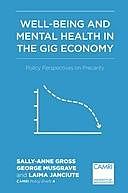 Well-Being and Mental Health in the Gig Economy, Laima Janciute, George Musgrave, Sally-Anne Gross