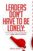 Leaders Don't Have to Be Lonely, Robin Johnson