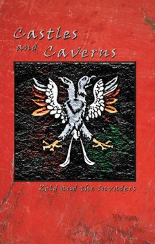 Castles and Caverns: Zeld and the Invaders, J.D.Raisor