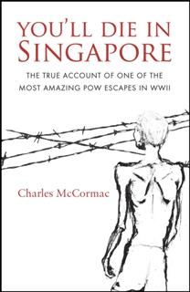 You'll Die in Singapore, Charles McCormac