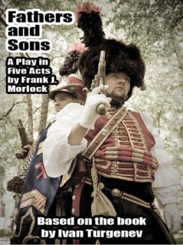 Fathers and Sons, Ivan Turgenev, Frank J.Morlock