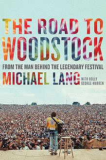 The Road to Woodstock, Michael Lang