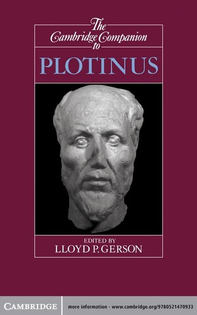 The Cambridge Companion to Plotinus, Lloyd P. Gerson
