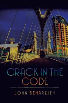 Crack in the Code, John Behardien