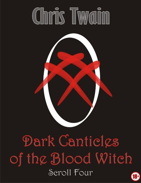 Dark Canticles of the Blood Witch – Scroll Four, Chris Twain