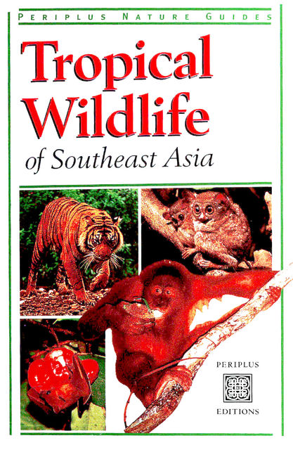Tropical Wildlife of Southeast Asia, Jane Whitten
