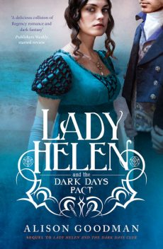 Lady Helen and the Dark Days Pact, Alison Goodman