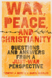 War, Peace, and Christianity, J. Daryl Charles, Timothy J. Demy