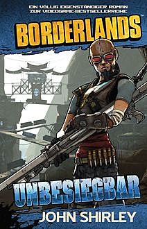 Borderlands: Unbesiegbar, John Shirley