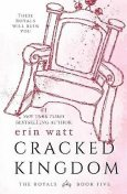 Cracked Kingdom (The Royals #5), Erin Watt