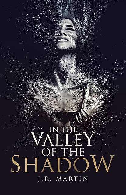 In the Valley of the Shadow, J.R. Martin