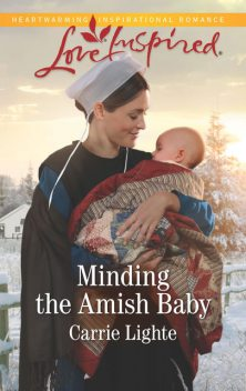 Minding The Amish Baby, Carrie Lighte