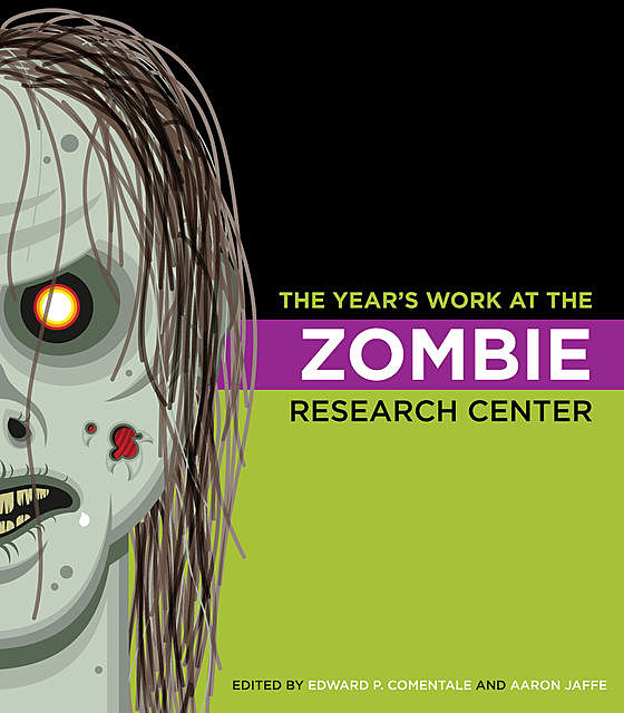 The Year's Work at the Zombie Research Center, Edward Comentale