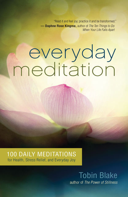 Everyday Meditation, Tobin Blake