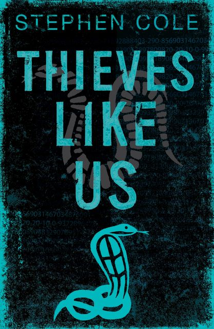Thieves Like Us, Stephen Cole