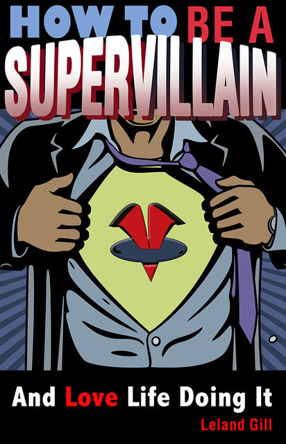 How to Be a Supervillain, Leland Gill