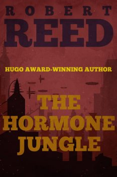 The Hormone Jungle, Robert Reed