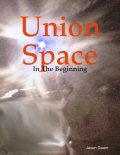 Union Space: In the Beginning, Jason Dearn