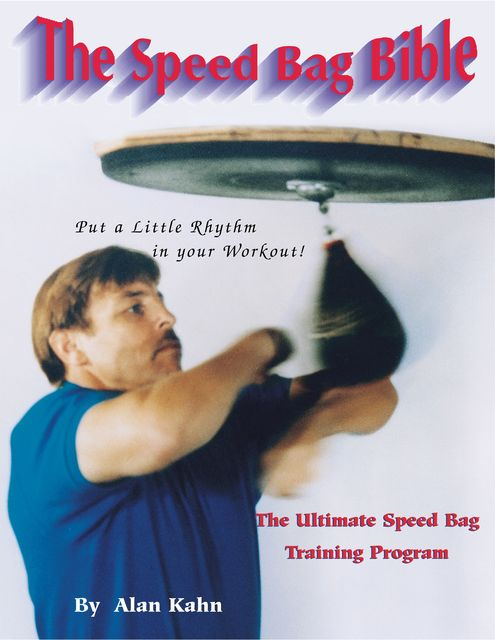The Speed Bag Bible, Alan Harvey Kahn