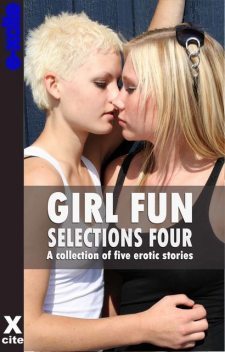 Girl Fun Selections Four, Teresa Joseph, Izzy French, Lynn Lake, N. Vasco, Eleanor Powell