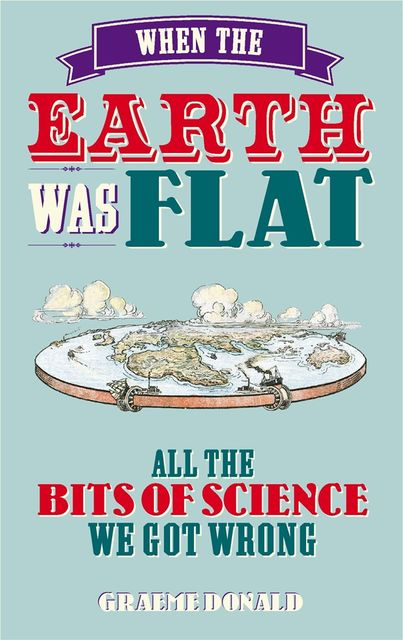 When the Earth Was Flat, Graeme Donald