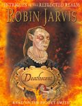 Deathscent: Intrigues of the Reflected Realm, Robin Jarvis