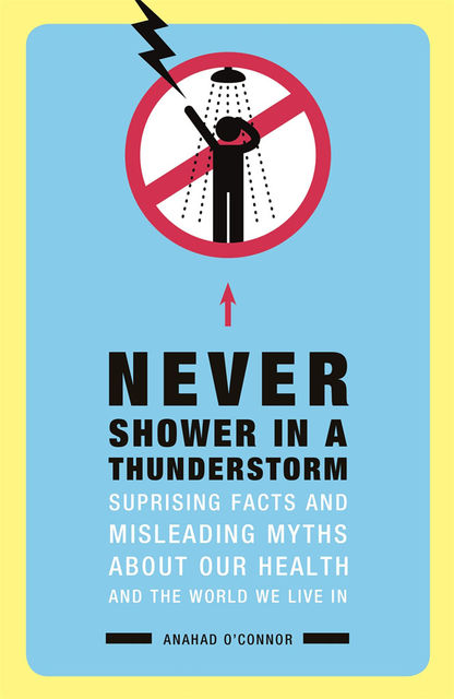 Never Shower in a Thunderstorm, Anahad O'Connor