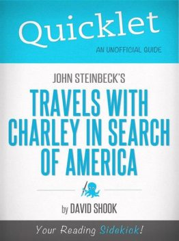Quicklet on John Steinbeck's Travels with Charley in Search of America (CliffNotes-like Summary), David Shook
